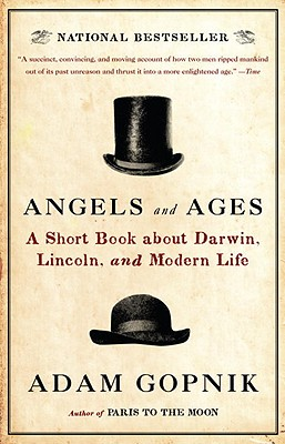 Angels and Ages: Lincoln, Darwin, and the Birth of the Modern Age Cover Image