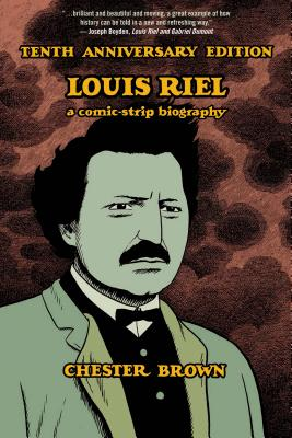 Louis Riel: A Comic-Strip Biography Cover Image