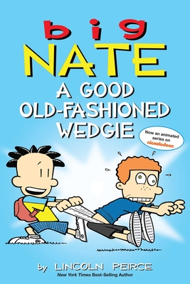 Big Nate: A Good Old-Fashioned Wedgie Cover Image