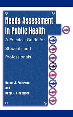 Needs Assessment in Public Health: A Practical Guide for Students and Professionals Cover Image