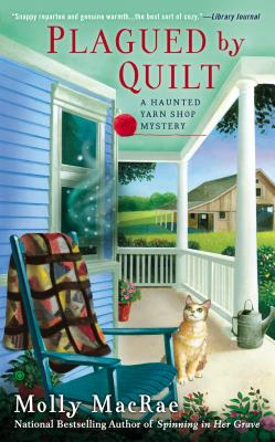 Plagued By Quilt (Haunted Yarn Shop Mystery #4) Cover Image