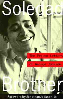 Soledad Brother: The Prison Letters of George Jackson Cover Image