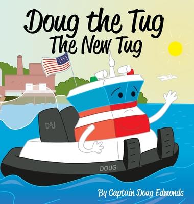 Doug the Tug: The New Tug Cover Image