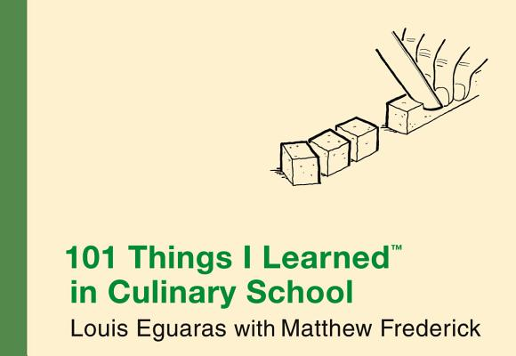 101 Things I Learned ® in Culinary School Cover Image