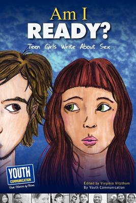 Am I Ready? Teen Girls Write about Sex Cover Image