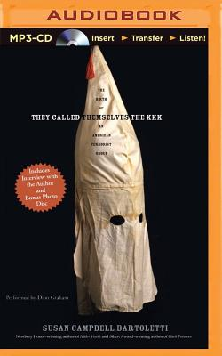 They Called Themselves the K.K.K.: The Birth of an American Terrorist Group [With Bonus Disc] Cover Image