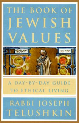 The Book of Jewish Values: A Day-By-Day Guide to Ethical Living Cover Image