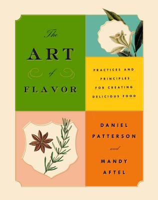 The Art of Flavor: Practices and Principles for Creating Delicious Food Cover Image