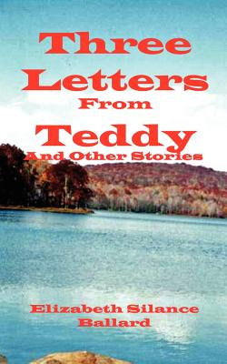 Three Letters from Teddy and Other Stories | IndieBound org
