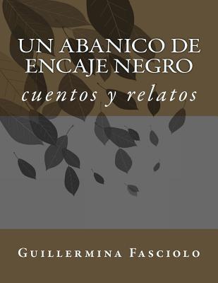 Un abanico de encaje negro: cuentos y relatos Cover Image