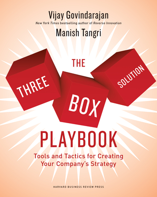 The Three-Box Solution Playbook: Tools and Tactics for Creating Your Company's Strategy Cover Image
