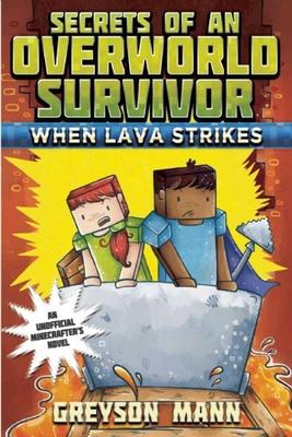 When Lava Strikes: Secrets of an Overworld Survivor, #2 Cover Image