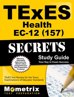 TExES Health Ec-12 (157) Secrets Study Guide: TExES Test Review for ...