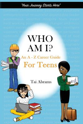 Who Am I?: An A-Z Career Guide for Teens Cover Image