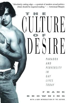 The Culture of Desire: Paradox and Perversity in Gay Lives Today Cover Image
