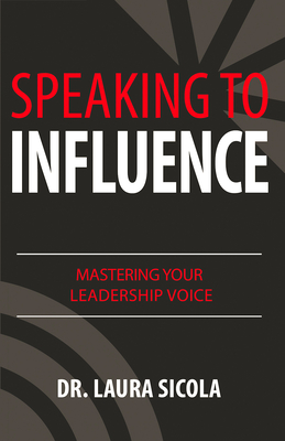 Speaking to Influence: Mastering Your Leadership Voice Cover Image
