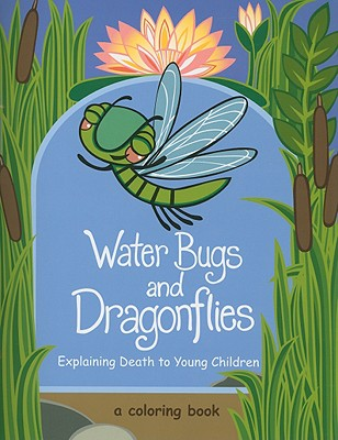Water Bugs and Dragonflies: Explaining Death to Young Children Cover Image