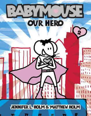 Babymouse #2: Our Hero Cover Image