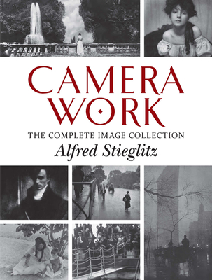 Camera Work: The Complete Image Collection Cover Image