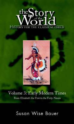 Story of the World, Vol. 3: History for the Classical Child: Early Modern Times Cover Image