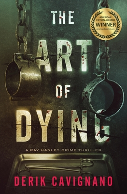 The Art of Dying: A Ray Hanley Crime Thriller Cover Image