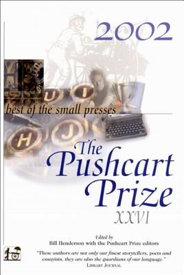 The Pushcart Prize XXVI: Best of the Small Presses 2002 Edition (The Pushcart Prize Anthologies #26) Cover Image