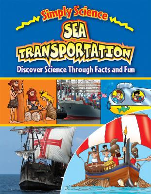 Sea Transportation: Discover Science Through Facts and Fun (Simply Science) Cover Image