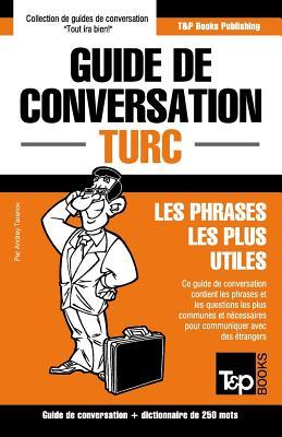 Guide de conversation Français-Turc et mini dictionnaire de 250 mots (French Collection #306) Cover Image