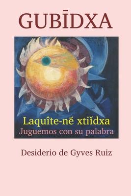 GubĪdxa: Laquîte-ne᷄ xtiǐdxa Juguemos con su palabra Cover Image