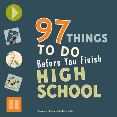 97 Things to Do Before You Finish High School Cover Image