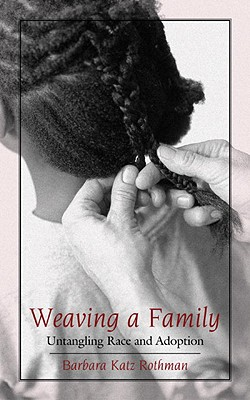 Weaving a Family: Untangling Race and Adoption Cover Image