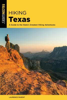 Hiking Texas: A Guide to the State's Greatest Hiking Adventures (State Hiking Guides) Cover Image