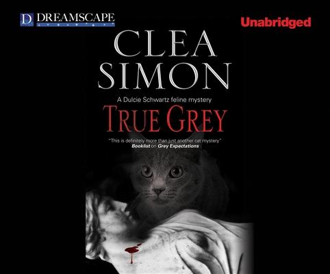 Cover for True Grey (Dulcie Schwartz Mysteries)