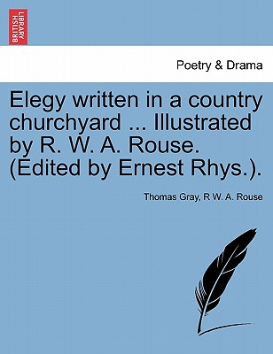 Cover for Elegy written in a country churchyard ... Illustrated by R. W. A. Rouse. (Edited by Ernest Rhys.).