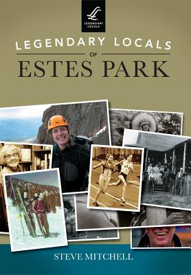 Legendary Locals of Estes Park Cover Image
