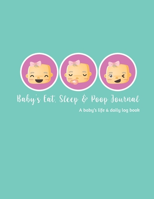 Baby's Daily Log Book: Record Sleep, Feed, Diapers, Activities And baby immunization record book. Perfect For New Parents Or Nannies. Cover Image