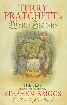 Wyrd Sisters: The Play Cover Image
