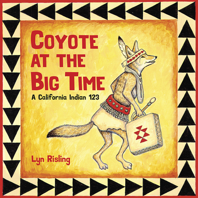 Coyote at the Big Time: A California Indian 123 Cover Image