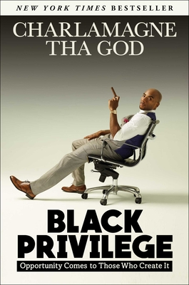 Black Privilege: Opportunity Comes to Those Who Create It Cover Image