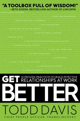 Get Better: 15 Proven Practices to Build Effective Relationships at Work Cover Image