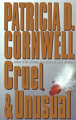 Cruel and Unusual: Scarpetta 4 Cover Image