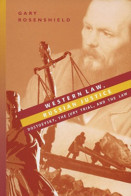Western Law, Russian Justice: Dostoevsky, the Jury Trial, and the Law Cover Image