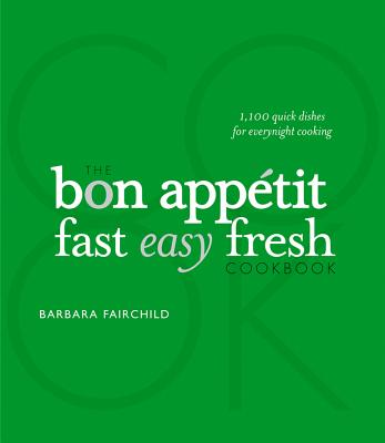 The Bon Appetit Cookbook: Fast Easy Fresh Cover Image