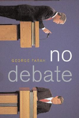 No Debate: How the Republican and Democratic Parties Secretly Control the Presidential Debates Cover Image
