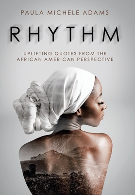 Rhythm: Uplifting Quotes from the African American Perspective Cover Image