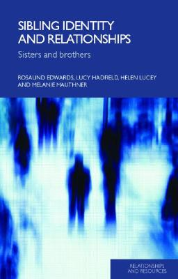 Sibling Identity and Relationships: Sisters and Brothers (Relationships and Resources) Cover Image