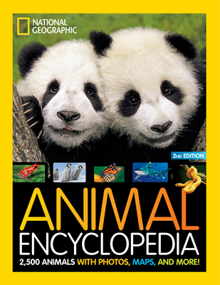 National Geographic Kids Animal Encyclopedia 2nd edition: 2,500 Animals with Photos, Maps, and More! Cover Image