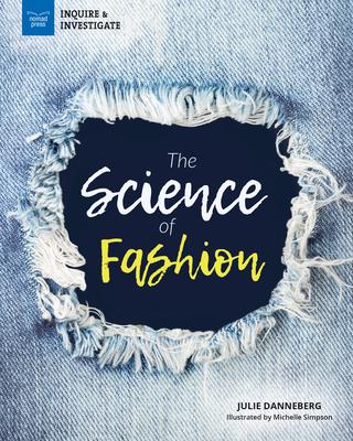 The Science of Fashion (Inquire & Investigate) Cover Image