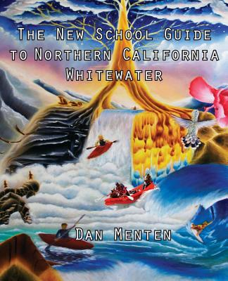 The New School Guide to Northern California Whitewater Cover Image