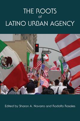 Cover for The Roots of Latino Urban Agency (Al Filo